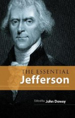 The Essential Jefferson - Thomas Jefferson, John Dewey