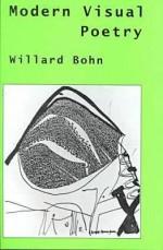 Modern Visual Poetry - Willard Bohn