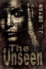The Unseen - J.L. Bryan