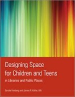 Designing Space for Children and Teens in Libraries and Public Places - Sandra Feinberg, James R. Keller