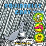 Squirrelly Gray (Picture Book) - James Kochalka