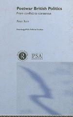 Postwar British Politics: From Conflict to Consensus - Peter Kerr