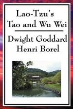 Lao-Tzu's Tao and Wu Wei - Laozi, Henri Borel