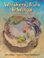 Whiskers, Tails & Wings: Animal Folk Tales from Mexico - Judy Goldman