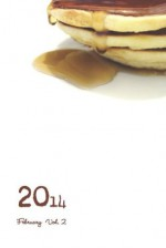 2014 February Vol. 2 - Jessica McHugh, Shane Simmons, Michelle Elvy, Len Kuntz, Michael Webb, James Claffey, Gwendolyn Joyce Mintz, Stephen V. Ramey, Gay Degani, Sally-Anne Macomber