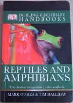 Reptiles And Amphibians - Mark O'Shea, Tim Halliday