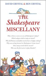 The Shakespeare Miscellany - David Crystal, Ben Crystal