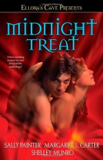 Midnight Treat: Ellora's Cave - Sally Painter, Shelley Munro, Margaret L. Carter