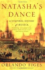 Natasha's Dance: A Cultural History of Russia - Orlando Figes