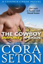 The Cowboy Imports a Bride - Cora Seton