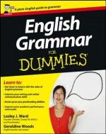 English Grammar For Dummies® - Lesley J. Ward, Geraldine Woods