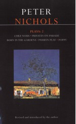 Plays 2: Chez nous / Privates on Parade / Born in the Gardens / Passion Play / Poppy - Peter Nichols