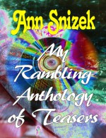 My Rambling Anthology of Teasers - Ann Snizek