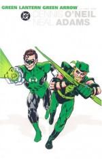 The Green Lantern/Green Arrow Collection, Vol. 1 - Dennis O'Neil, Neal Adams, Dan Adkins, Bernie Wrightson, Frank Giacoia, Dick Giordano