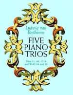 Five Piano Trios - Ludwig van Beethoven