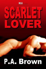 Scarlet Lover - P.A. Brown