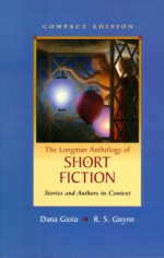 The Longman Anthology of Short Fiction, Compact Edition: Stories and Authors in Context - Dana Gioia, R.S. Gwynn
