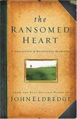 The Ransomed Heart: A Collection of Devotional Readings - John Eldredge