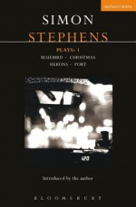 Stephens Plays: 1: Bluebird; Christmas; Herons; Port - Klaus-Dieter Schewe, Thomas Eiter, Simon Stephens