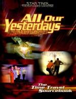 All Our Yesterdays: The Time Travel Sourcebook - Steve Kenson, James Kiley, S. John Ross