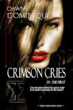Crimson Cries (The First, #4) - Dawné Dominique