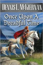 Once Upon A Dreadful Time - Dennis L. McKiernan
