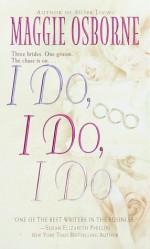 I Do, I Do, I Do - Maggie Osborne