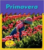 Primavera / Spring (Heinemann Lee Y Aprende/Heinemann Read and Learn (Spanish)) - Patricia Whitehouse, Patricia Cano
