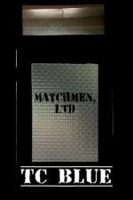 Matchmen, Ltd. - T.C. Blue
