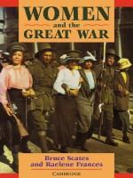 Women and the Great War (Women in Australian History) (Women in Australian History) - Bruce Scates, Raelene Frances