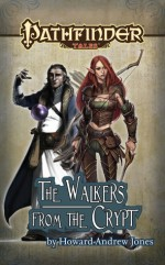 Pathfinder Tales: The Walkers from the Crypt - Howard Andrew Jones