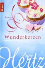 Wunderkerzen - Anne Hertz