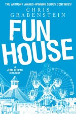 Fun House: A John Ceepak Mystery - Chris Grabenstein