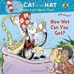 How Wet Can You Get? (Dr. Seuss/Cat in the Hat) (Pictureback - Tish Rabe, Joe Mathieu, Aristides Ruiz