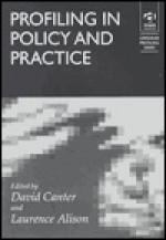 Profiling in Policy and Practice - David Canter