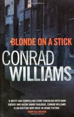 Blonde on a Stick - Conrad Williams