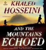 By Khaled Hosseini - And the Mountains Echoed: A Novel by the Bestselling Author of the Kite Runner and a Thousand Splendid Suns (Unabridged) (4/21/13) - Khaled Hosseini