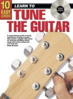 10 Easy Lessons How to Tune the Guitar - Brett Duncan
