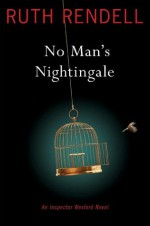 No Man's Nightingale - Ruth Rendell, Nigel Anthony