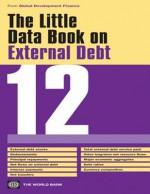 The Little Data Book on External Debt 2012 - World Bank Publications