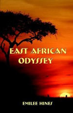 East African Odyssey - Emilee Hines