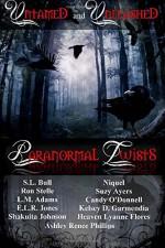 Untamed And Unleashed Paranormal Twists - Shakuita Johnson, L.M. Adams, S.L. Bull, E.L.R. Jones, Ron Stelle, Niquel, Suzy Ayers, Heaven Lyanne Flores, Ashley Renee Phillips, Candy O'Donnell, Kelsey D. Garmendia