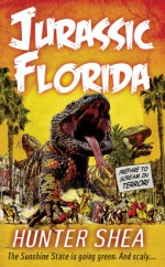 Jurassic, Florida - Hunter Shea