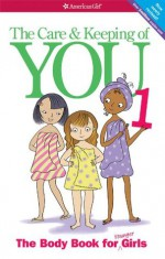 The Care & Keeping of You - Valorie Schaefer, Josée Masse
