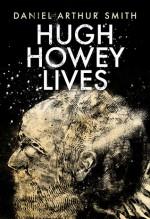 Hugh Howey Lives - Daniel Arthur Smith