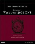 Concise Guide to Windows 2000 DNS (Concise Guide) - Andy Ruth