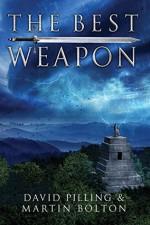 The Best Weapon: A World Apparent Tale - David Pilling, Martin Bolton, VisualMedia