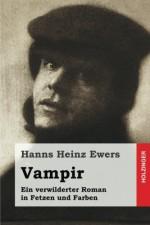 Vampir: Ein verwilderter Roman in Fetzen und Farben (German Edition) - Hanns Heinz Ewers