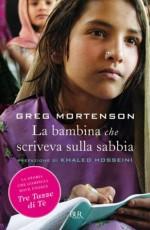 La bambina che scriveva sulla sabbia (Narrativa) (Italian Edition) - Khaled Hosseini, Greg Mortenson
