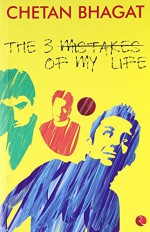 The Three Mistakes of My Life by Chetan Bhagat (11-Sep-2008) Paperback - Chetan Bhagat